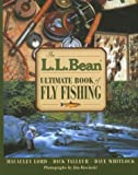 By Macauley Lord The L.L. Bean Ultimate Book of Fly Fishing (1st First Edition) [Hardcover]