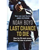 [(Last Chance to Die)] [Author: Noah Boyd] published on (May, 2011)