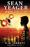 Sean Yeager and the DNA Thief - An action, adventure mystery with sci-fi and humour ages 8-14+: UK enhanced third edition (Sean Yeager Adventures)