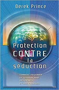 Protection from Deception - French by Derek Prince (2014-07-23)