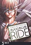 Maximum Ride: The Manga, Volume 3 (Turtleback School & Library)[ MAXIMUM RIDE: THE MANGA, VOLUME 3 (TURTLEBACK SCHOOL & LIBRARY) ] by Patterson, James (Author) Aug-01-10[ Hardcover ]