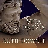 Vita Brevis: A Crime Novel of the Roman Empire: Medicus, Book 7
