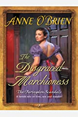 The Disgraced Marchioness (The Faringdon Scandals) Kindle Edition