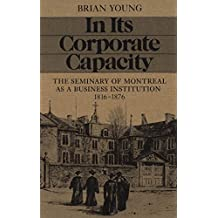 In Its Corporate Capacity: The Seminary of Montreal as a Business Institution, 1816-1876