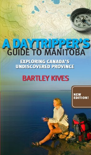A Daytripper's Guide to Manitoba: Exploring Canada's Undiscovered Province