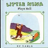 Little Nina Plays Ball, X. Nadja, 0679824677