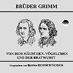 Von dem Mäuschen, Vögelchen und der Bratwurst |  Brüder Grimm