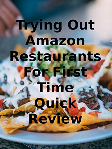 Review: Trying Out Amazon Restaurants For First Time Quick Review
