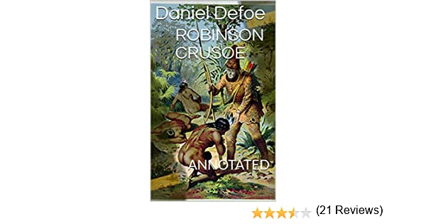 ROBINSON CRUSOE: ANNOTATED (English Edition)