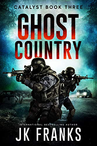 Ghost Country (Catalyst Book 3) by [Franks, JK]