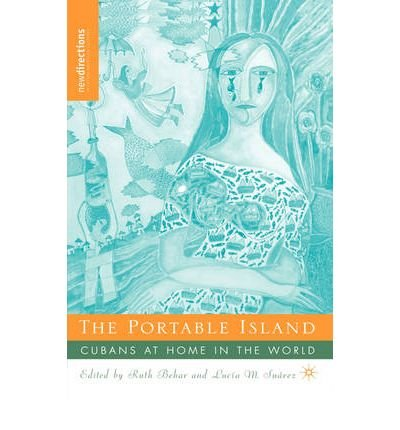 [(The Portable Island: Cubans at Home in the World)] [Author: Ruth Behar] published on (November, 2008)