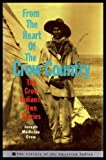 From The Heart Of The Crow Country: The Crow Indians' Own Stories (Library of the American Indian)