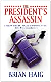 The President's Assassin, Brian Haig, 0446617113