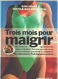 img - for Trois mois pour maigrir: [une cuisine de regime pleine de saveur et de plaisir. . . ] book / textbook / text book