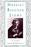 Image of Harriet Beecher Stowe: A Life