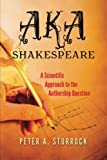 img - for AKA Shakespeare: A Scientific Approach to the Authorship Question by Peter A. Sturrock (2013-02-02) book / textbook / text book