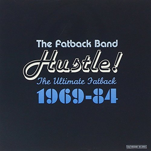 Fatback Band - Hustle! The Ultimate Fatback 1969-1984 - Zortam Music