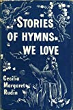Stories of Hymns We Love