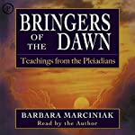 Bringers of the Dawn: Teachings from the Pleiadians | Barbara Marciniak