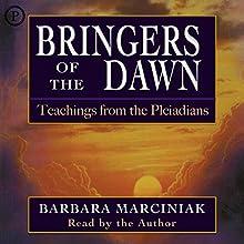 Bringers of the Dawn: Teachings from the Pleiadians Audiobook by Barbara Marciniak Narrated by Barbara Marciniak