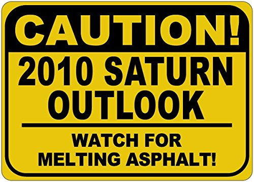 2010 10 Saturn Outlook Caution Melting Asphalt Sign   12 X 18 Inches