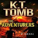 The Adventurers Audiobook by K.T. Tomb Narrated by Bob Dunsworth
