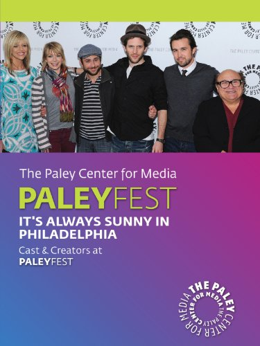 (It's Always Sunny in Philadelphia: Cast & Creators Live at the Paley Center )