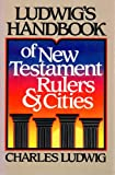 Ludwig's Handbook of Old Testament Rulers and Cities, Charles Ludwig, 0896361306