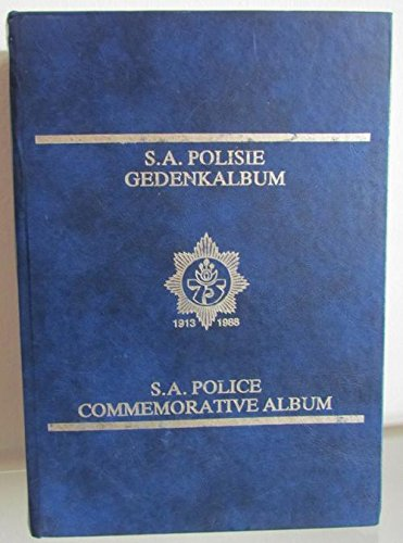 S.A. Polisie Gedenkalbum (South African Police Commemorative Album) (The History of the South African Police 1913-1988 / Die Geskiedenis van die Suid-Afrikaanse Polisie)