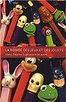 La ronde des jeux et des jouets : Harry, Pikachu, Superman et les autres par Brougère