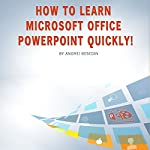 How to Learn Microsoft Office PowerPoint Quickly! | Andrei Besedin