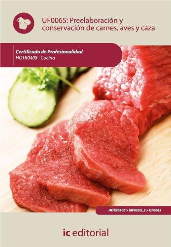 Preelaboración y conservación de carnes, aves y caza. HOTR0408 (Spanish Edition) by