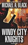 Windy City Knights, Michael A. Black, 0843961627