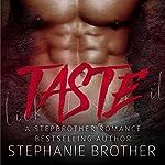 Taste: A Stepbrother Romance | Stephanie Brother