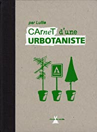 Carnets d'une Urbotaniste par  Lullie