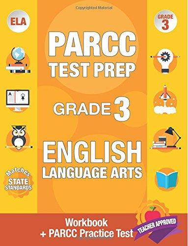 PARCC Test Prep Grade 3 English: Workbook and 1 PARCC Practice Test, Common Core Grade 3 PARCC, PARCC Test Prep Grade 3 Reading, PARCC Practice Book ... Grade 3 ELA - Commons New Jersey