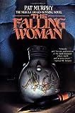 The Falling Woman, Pat Murphy, 0312854064