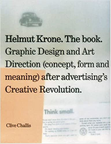 Helmut Krone. The Book: Graphic Design and Art Direction (Concept, Form and Meaning) After Advertising's Creative Revolution