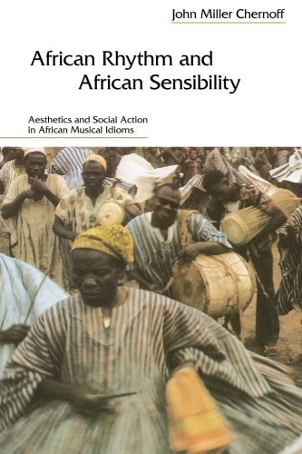 African Rhythm and African Sensibility: Aesthetics and Social Action in African Musical Idioms -