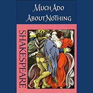 Much Ado About Nothing (Unabridged) Performance
