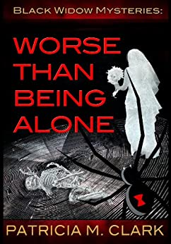 Worse Than Being Alone by [Clark, Patricia]