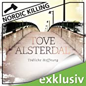 Tödliche Hoffnung (Nordic Killing) | Tove Alsterdal