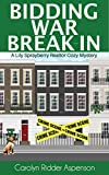 Bidding War Break-In: A Lily Sprayberry Realtor Cozy Mystery (The Lily Sprayberry Realtor Cozy Mystery Series Book 4)