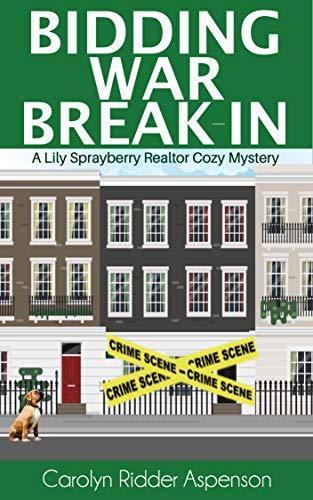 Bidding War Break-In: A Lily Sprayberry Realtor Cozy Mystery (The Lily Sprayberry Realtor Cozy Mystery Series Book 4) by [Ridder Aspenson, Carolyn]