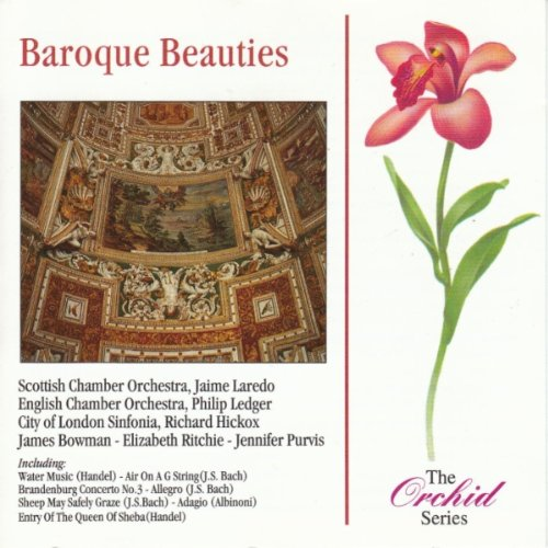 Baroque Beauties - The Orchid Series - Handel: Water Music; Ombra mai fu; Entry of the Queen of Sheba (from 'Solomon') / Bach: Brandenburg Concerto No. 3, 1st - Laredo Water
