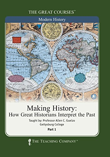The Great Courses: Making History: How Great Historians Interpret the Past--audio CDs