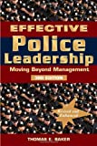 Effective Police Leadership - 3rd Edition, Thomas Baker, 160885020X