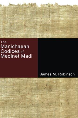 The Manichaean Codices of Medinet Madi: