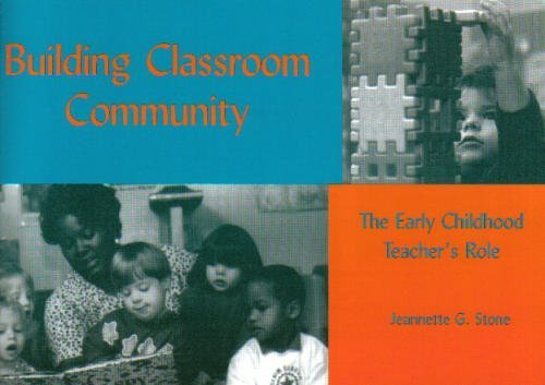 Building Classroom Community: The Early Childhood Teacher's Role