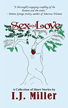 Sex and Love by [Miller , I.J.]